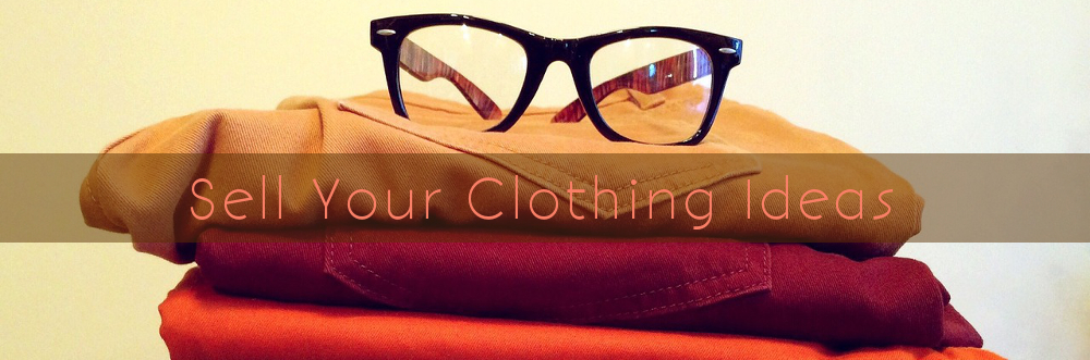 Got An Idea For Clothing Products These Companies Want To Buy It Invention Ideas